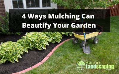 4 Ways Mulching Can Beautify Your Garden